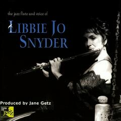 The Jazz Flute, Voice of Libbie Jo Snyder