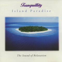 Island Paradise - The Sound of Relaxation