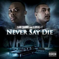 San Quinn and Loyal-T
