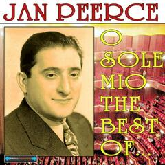 O Sole Mio the Best of  Jan Peerce