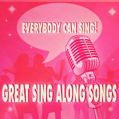 Everybody Can Sing: Great Sing Along Songs