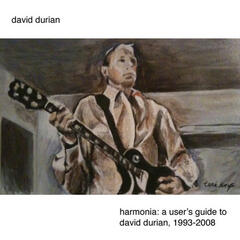 Harmonia: A User's Guide To David Durian, 1993-2008