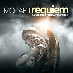 Mozart: Requiem Mass and other Great Works