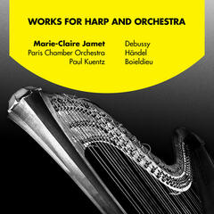 Works for Harp and Orchestra: Debussy, Händel and Boieldieu