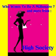 Who Wants to Be a Millionaire, and More from High Society