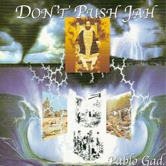 Don´t Push Jah