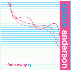 Space Anderson Fade Away EP