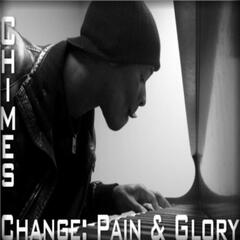 More Change: More Pain, More Glory