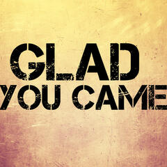 Glad You Came - Single
