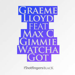 Gimmie Whatcha Got (feat. Max C) [Remix]