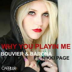 Why You Playin' Me (feat. Nikki Page)