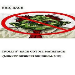 Trollin' Rage Got Me Main Stage - Single