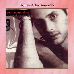 Pop Vol. 5: Paul Ammendola