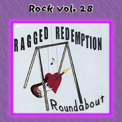 Rock Vol. 28: Ragged Redemption-Roundabout