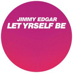 Let Yrself Be