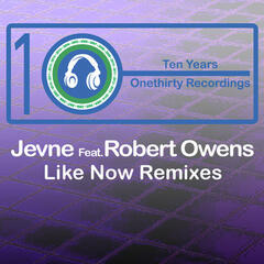 Like Now (feat. Robert Owens) [Remixes] - EP
