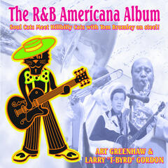 The R&B Americana Album: Soul Cats Meet Hillbilly Cats with Tom Brumley on Steel