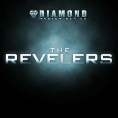 Diamond Master Series - The Revelers