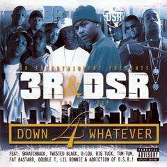 Down 4 Whatever featuring Dirty South Rydaz