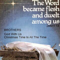 The Brothers: Christmas Time Is All The Time