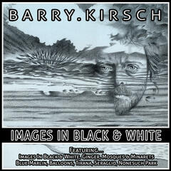 Images In Black And White - Barry Kirsch