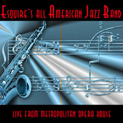 Esquire`s All American Jazz Band - Live From Metropolitan Opera House