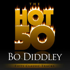 The Hot 50 - Bo Diddley (Fifty Classic Tracks)