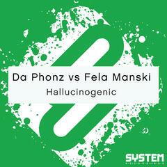 Hallucinogenic (Da Phonz vs. Fela Manski)