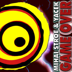 Mihai Stroe & Yacek - Game Over