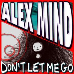 Alex Mind ft. Mezto & Jess - Don't Let Me Go