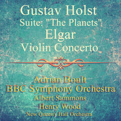 "Gustav Holst: Suite: ""The Planets"", Elgar: Violin Concerto"