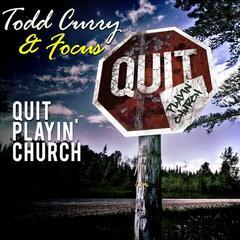 Quit Playin' Church