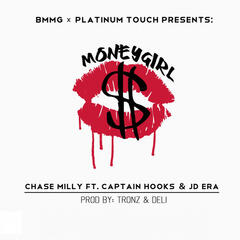 Money Girl (BMMG x Platinum Touch Presents Chase Milly)
