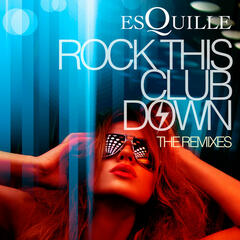 Rock This Club Down (The Remixes)