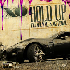 Hold Up (feat. Paul Wall & Ace Boogie)
