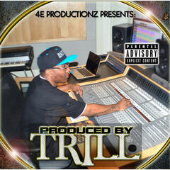 Produced By Trill