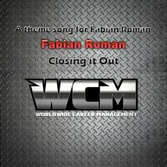 Closing It Out - A Theme Song for Fabian Roman - Single