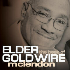 The Best Of Elder Goldwire McLendon