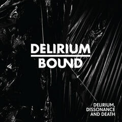 Delirium, Dissonance and Death