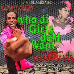 Who Di Girls Dem Want - Single