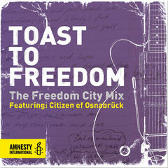 Toast To Freedom: The Freedom City Mix (feat. Citizen of Osnabrueck) - Single