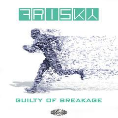 Guilty of Breakage