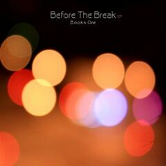 Before The Break EP