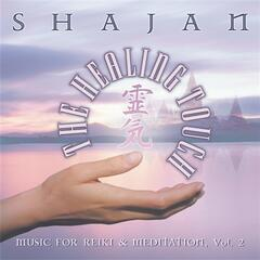 The Healing Touch - Music for Reiki and Meditation, Vol. 2