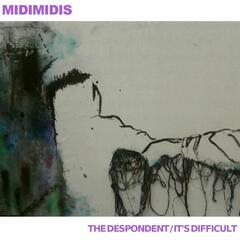The Despondent / It's Difficult