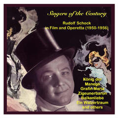Singers of the Century: Rudolf Schock in Film and Operetta
