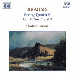 Brahms: String  Quartets Op. 51, Nos. 1 and 2