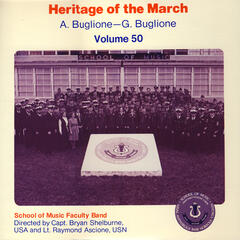 Heritage of the March Vol. 50: The Music of A. Buglione and G. Buglione