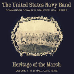 Heritage of the March, Vol. 1: The Music of Hall and Teike