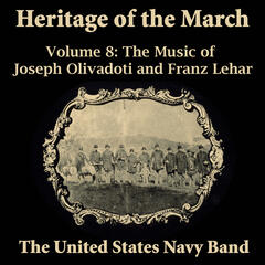 Heritage of the March, Vol. 8: The Music of Olivadoti and Lehar
